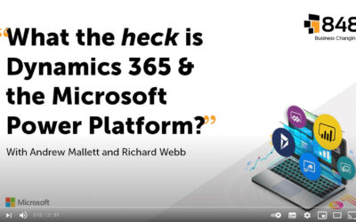 """The 848 Group discusses… """"What the heck is Dynamics 365 and the Microsoft Power Platform?!"""""""